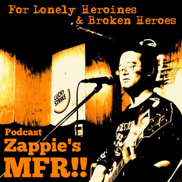 Zappie's MFR!!_Podcast